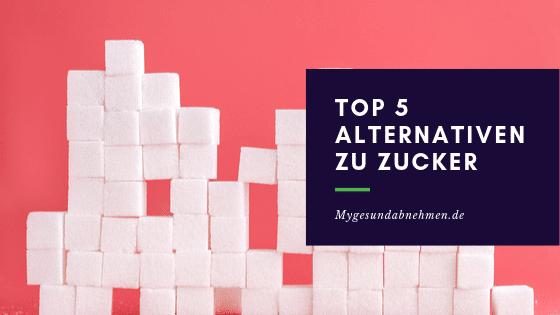 top 5 alternativen zu zucker