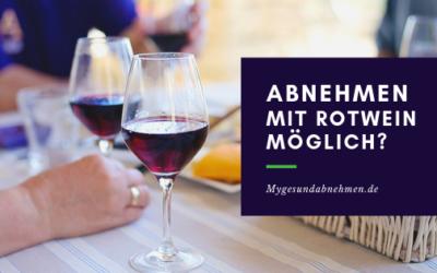 Abnehmen mit Rotwein – Geht das wirklich?