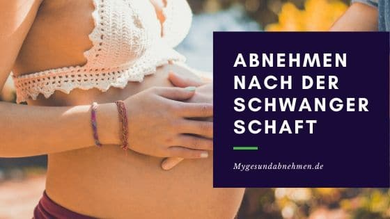 Abnehmen nach der Schwangerschaft Erfahrungsberichte